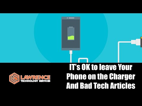 IT's OK to leave your phone on the charger and Bad Tech Articles from YouTube · Duration:  4 minutes 9 seconds