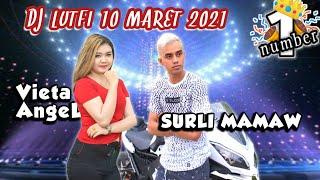 DJ LUTFI TERBARU 10 MARET 2021 SESSION 1