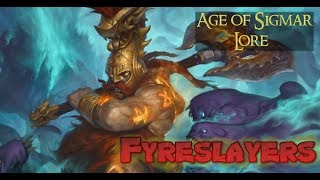 Age of Sigmar Lore: Fyreslayers