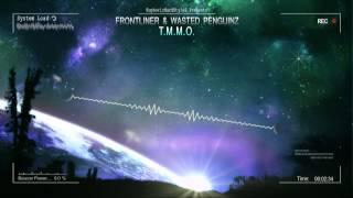 Frontliner & Wasted Penguinz - T.M.M.O. [HQ Original]