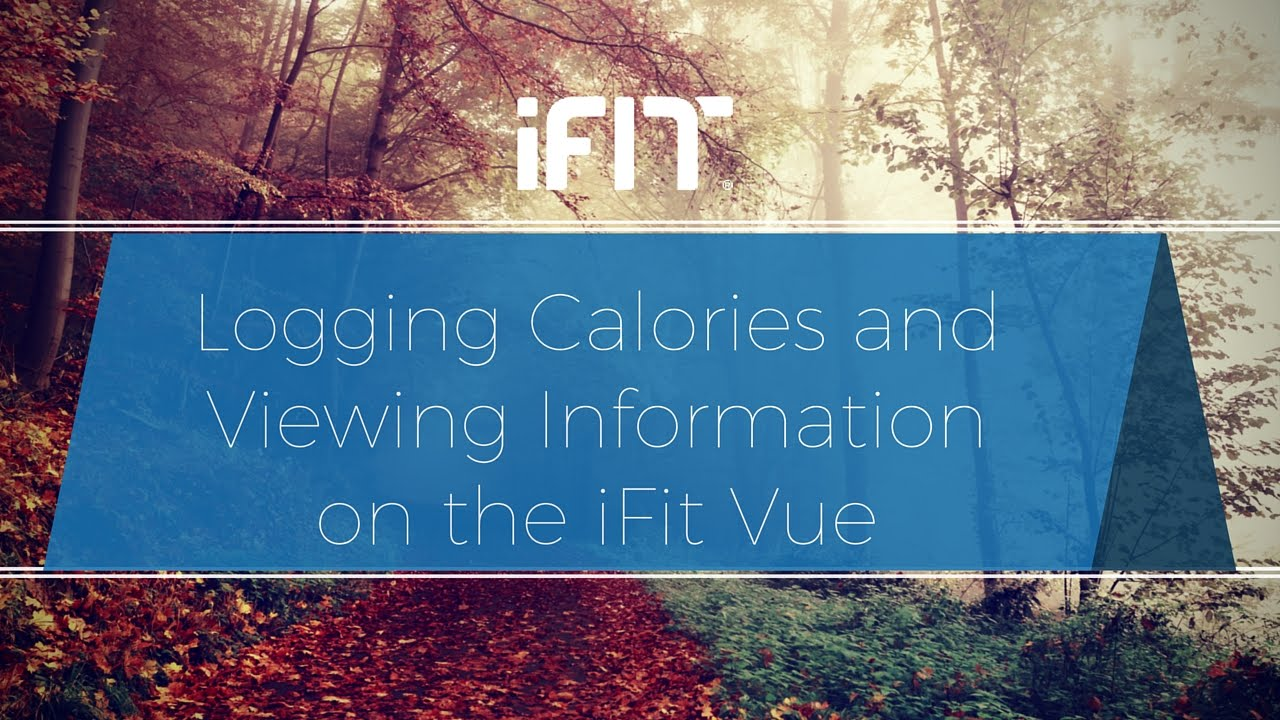 logging calories and viewing information on the ifit vue youtube