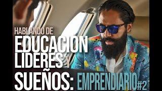 Hablando de educación, líderes y sueños: Emprendiario #2