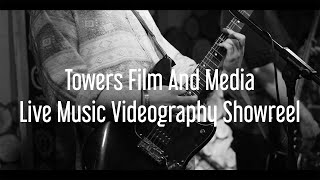 Towers Film and Media - Live Music Videography  Show Reel (2019)