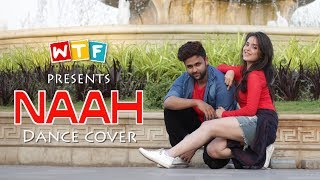 NAAH Harrdy Sandhu | Dance cover | WHAT THE FUKREY | WTF