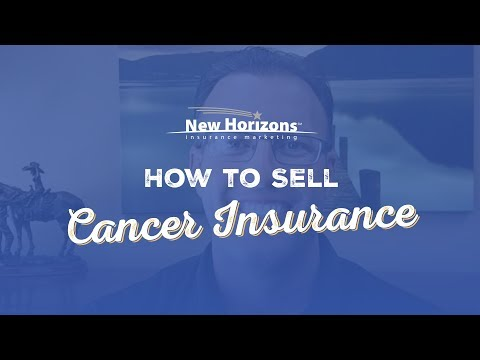 How To Sell Cancer Insurance Plans