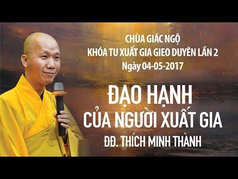 Khóa tu Xuất Gia Gieo Duyên 2: Đạo hạnh của người xuất gia - TT. Thích Minh Thành