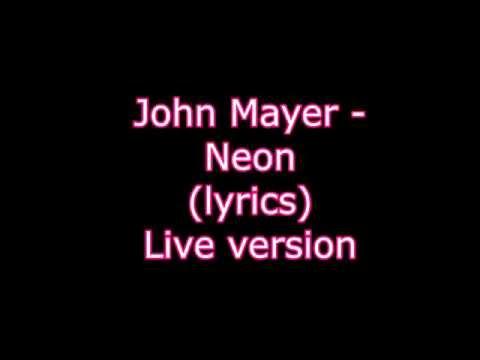 John Mayer - Neon (Lyrics) Live version