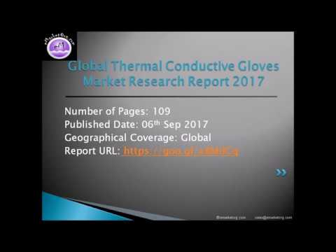 Thermal Conductive Gloves Market 2017-2022: CAGR Split by product types