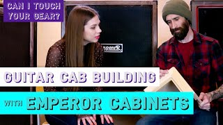 """""""Can I Touch Your Gear?"""" S1E2 Emperor Cabinets on Guitar and Bass Cab Building and Design"""