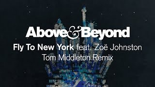 Above & Beyond feat. Zoë Johnston - Fly To New York (Tom Middleton Remix)