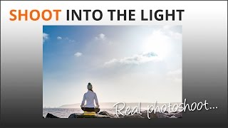 Photography Tips: Shoot Into The Light PT1