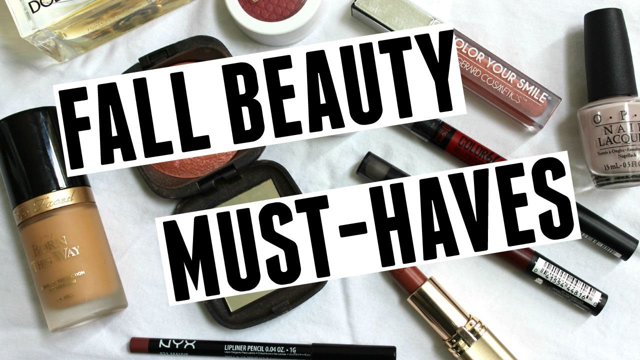 Beauty fall must haves