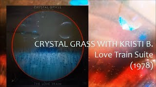 CRYSTAL GRASS WITH KRISTI B. - Love Train Suite (1978) Disco *Foggy Day, Never On Sunday
