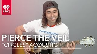 "Pierce The Veil - ""Circles"" (Acoustic) 
