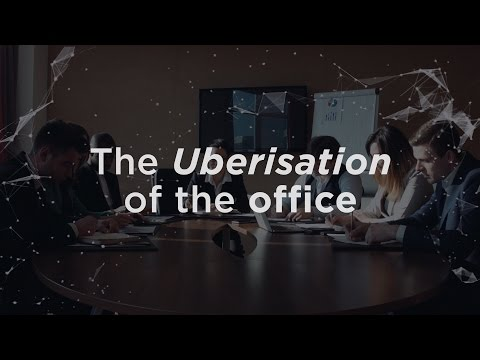 The Uberisation of the Office