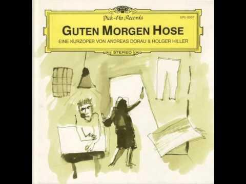 Holger Hiller & Andreas Dorau - Guten Morgen Hose (1984)