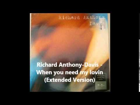 Richard Anthony Davis   When you need my lovin Extended Version