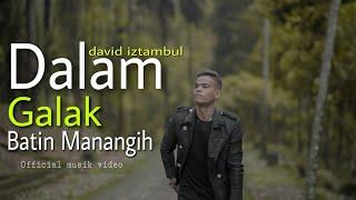 Download lagu David Iztambul - Dalam Galak Batin Manangih [Official Music Video]