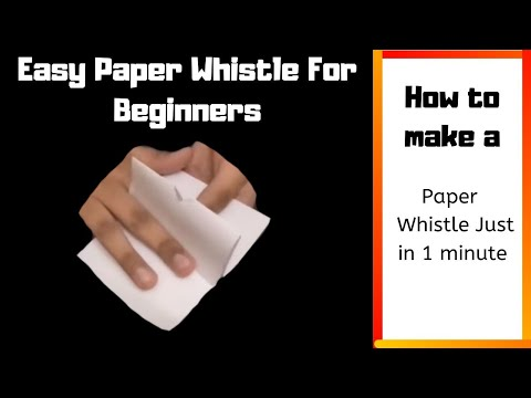 How To Make A Paper Whistle With FUNNY Sounds For Beginners (easily)