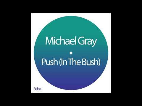 Michael Gray - Push In The Bush (Club Mix)