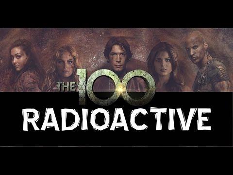 The 100 || Radioactive - YouTube