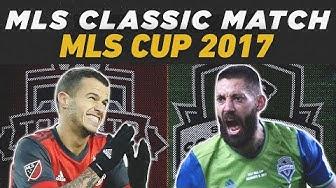 FULL MATCH REPLAY: Seattle Sounders vs Toronto FC | MLS Cup 2017 | MLS Classics