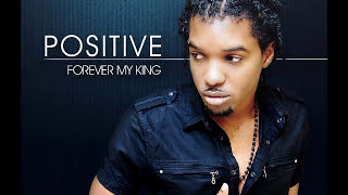 Positive - Be My Comforter - Forever My King Album