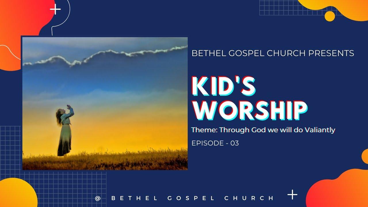 Download Bethel Kids Worship   Bethel Gospel Church   14th June 2020   Episode 3