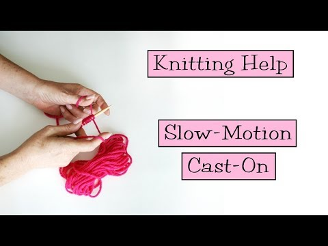 Knitting Help - Slo-Mo Cast-On