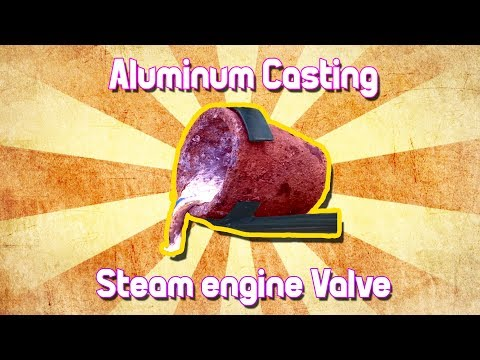 Large Steam engine: Casting A Valve From Aluminum!!