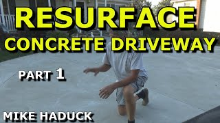 How I resurface a concrete driveway (Old School) Mike Haduck
