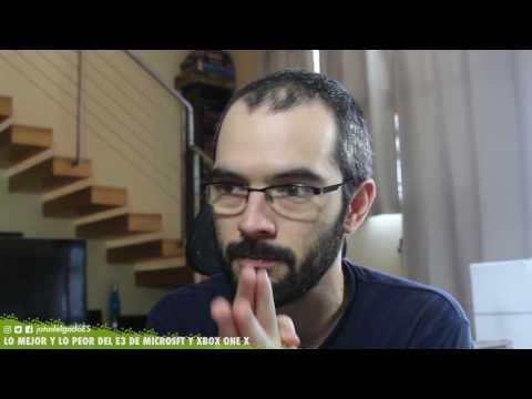 LO MEJOR Y LO PEOR DEL E3 DE MICROSOFT Y XBOX ONE X
