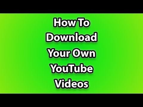 How to Download Your Own YouTube Videos