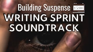 15 Minute Writing Sprint | SUSPENSEFUL MUSICAL SOUNDTRACK | Timed Word Sprint for Writers