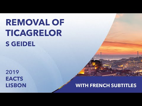 Removal of Ticagrelor | Stephan Geidel | EACTS 2019 | French Subtitles