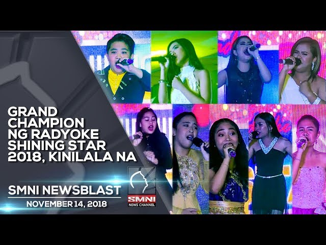 GRAND CHAMPION NG RADYOKE SHINING STAR 2018, KINILALA NA SMNI NEWSBLAST