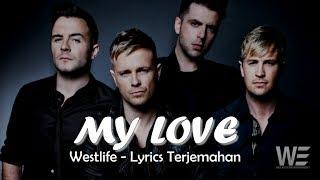 My Love - Westlife Lyrics (Terjemahan Bahasa Indonesia)