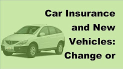2017 Vehicle Insurance Tips |  Car Insurance and New Vehicles Change or Cancel