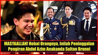 MASYAALLAH! Hebat Orangnya, Ini Peninggalan Pengiran Abdul Azim Anakanda Sultan Brunei Slps Mangkat
