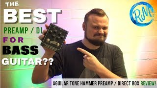 The BEST Preamp/Direct Box for BASS GUITAR?? Aguilar Tone Hammer Review