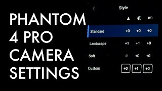 DJI Phantom 4 PRO Drone Camera Settings
