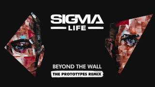Sigma - Beyond The Wall (The Prototypes Remix)