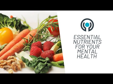 Healthy Eating: The Essential Nutrients for Your Mental Health