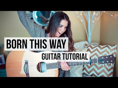 Born This Way - Lady Gaga // Guitar Tutorial (Picking & Strumming)