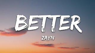 Download Mp3 Zayn - Better  Lyrics