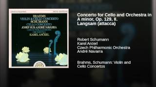 Concerto for Cello and Orchestra in A minor, Op. 129, II. Langsam (attacca)