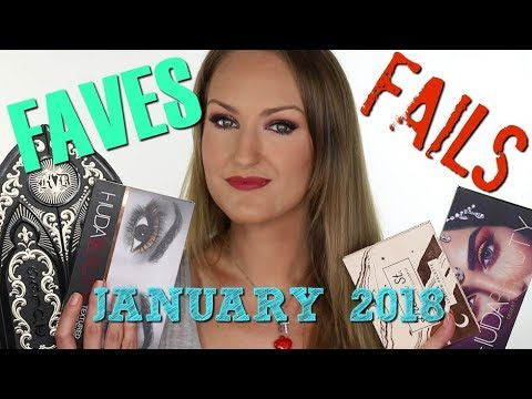 Favourites & Fails | January 2018