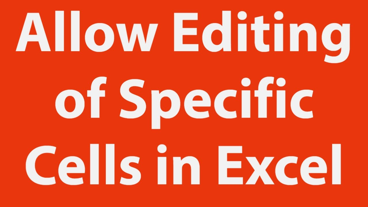 Protect Worksheet And Allow Specific Cells Editing Using