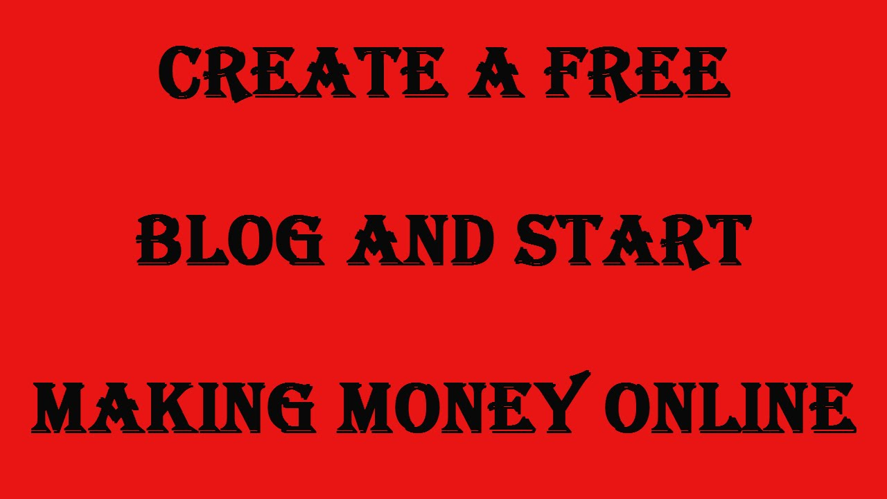 create a blog and start making money online make your own create a blog and start making money online make your own blog a few clicks of a button