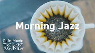 Morning Jazz: Relax Morning Coffee Jazz - Happy Jazz & Bossa Nova Cafe Music to Start the Day